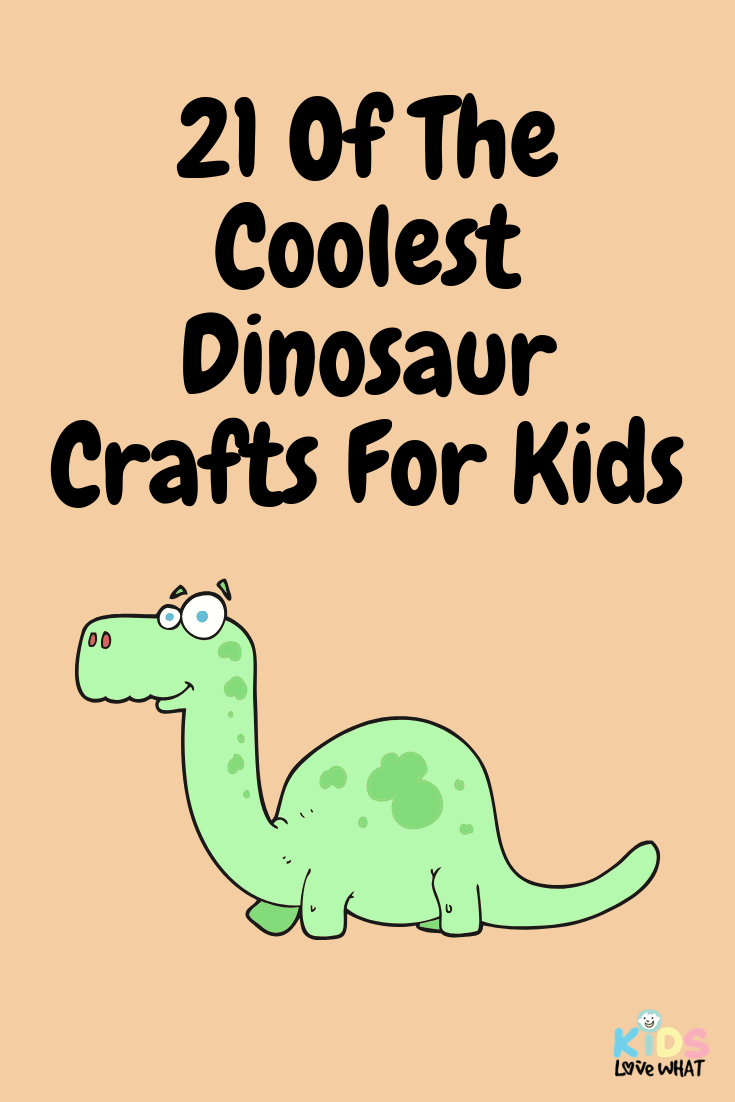21 Of The Coolest Dinosaur Crafts For Kids Kids Love What